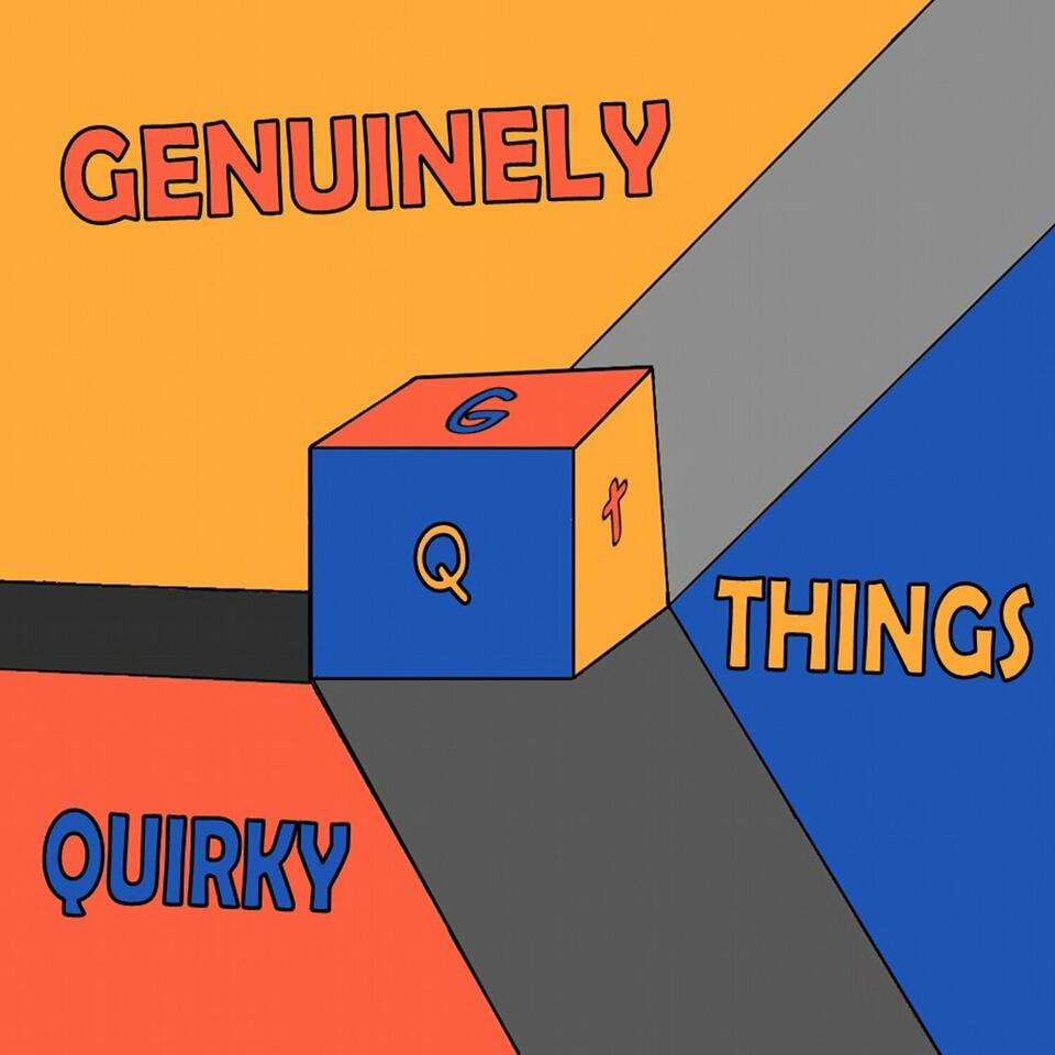 Genuinely Quirky Things