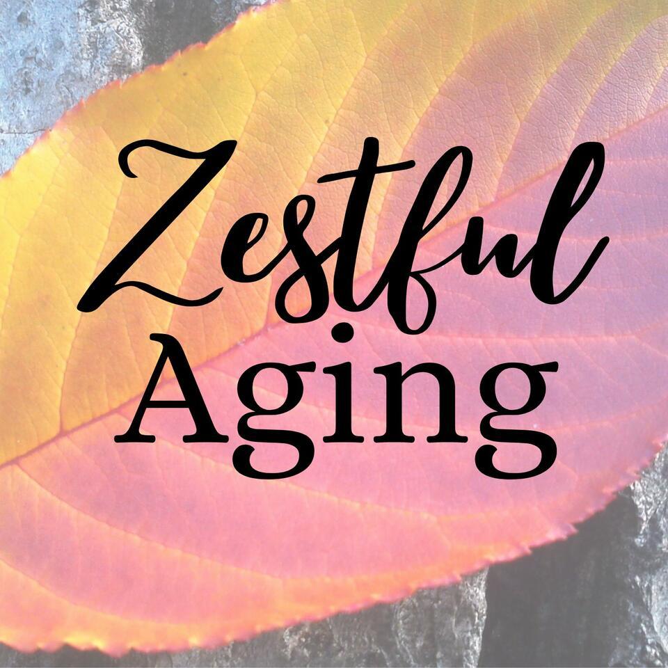 Zestful Aging