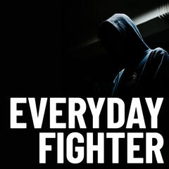 Everyday Fighter Podcast
