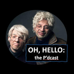 Reviewing The Situation - Oh, Hello: the P'dcast
