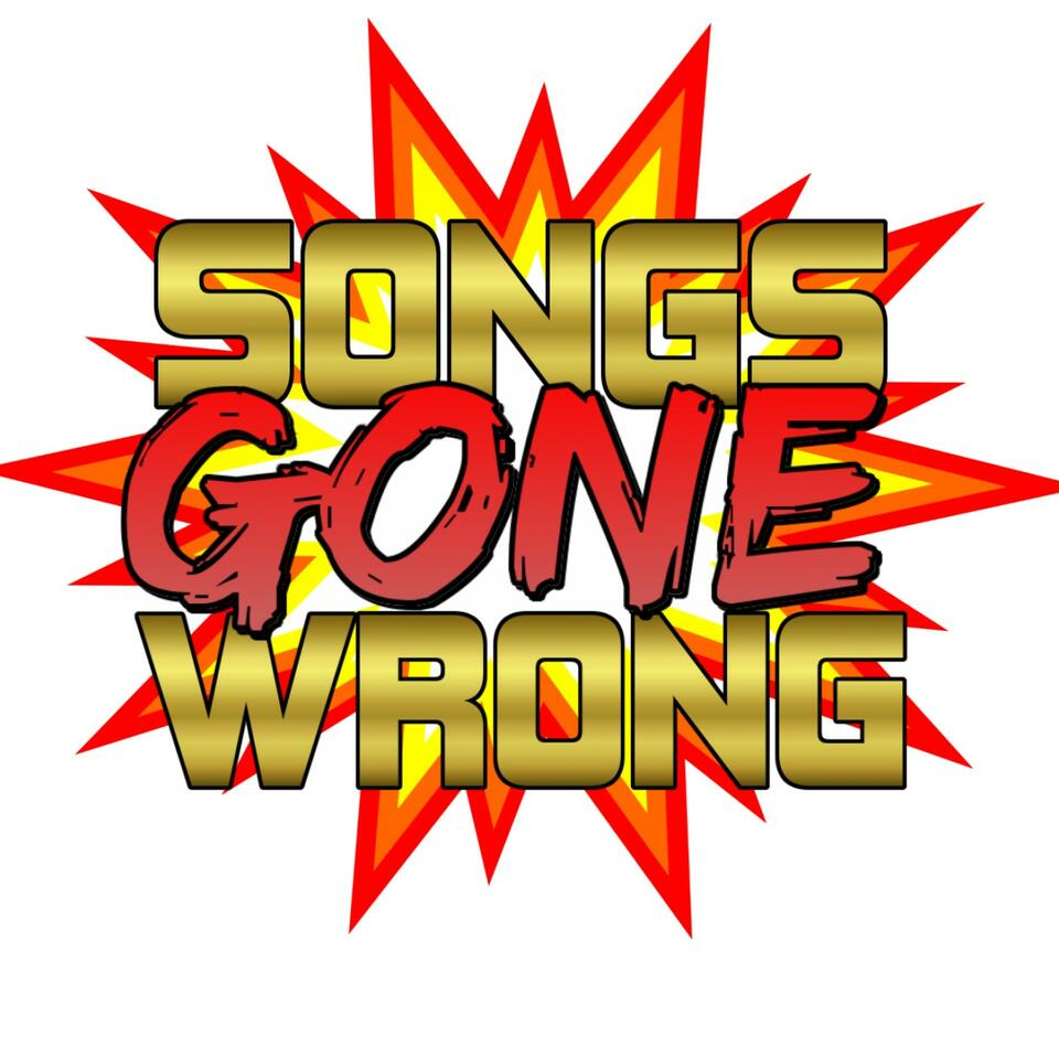Songs Gone Wrong