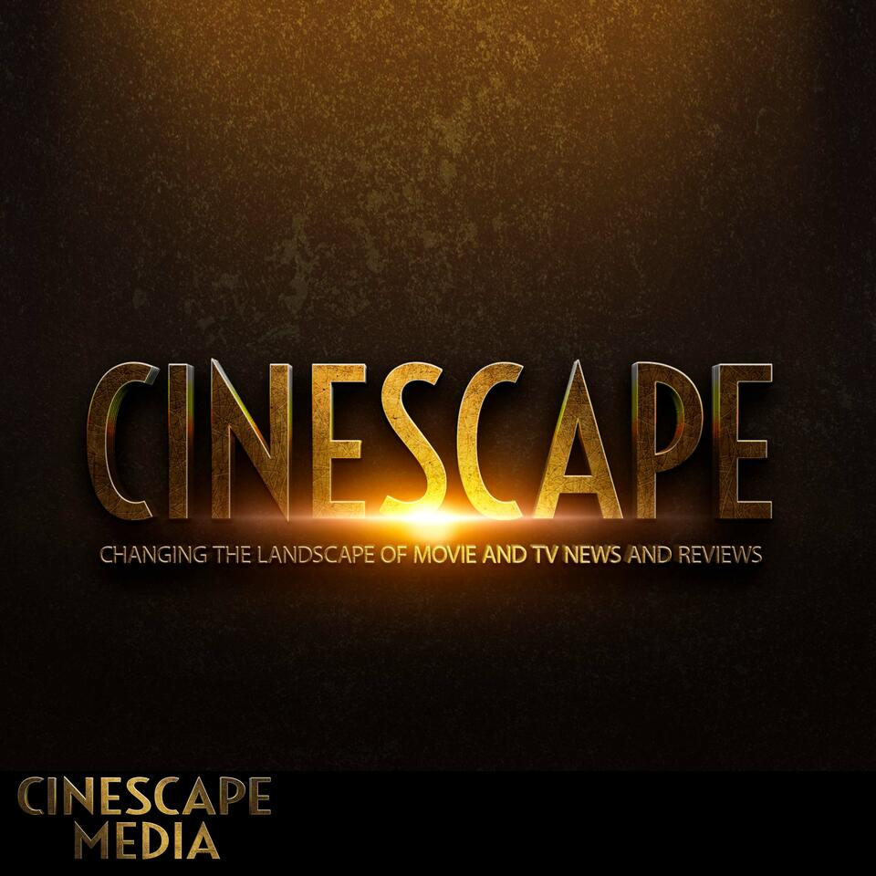 The Cinescape Podcast