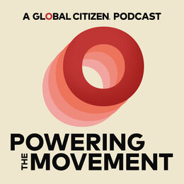 Powering the Movement: A Global Citizen Podcast