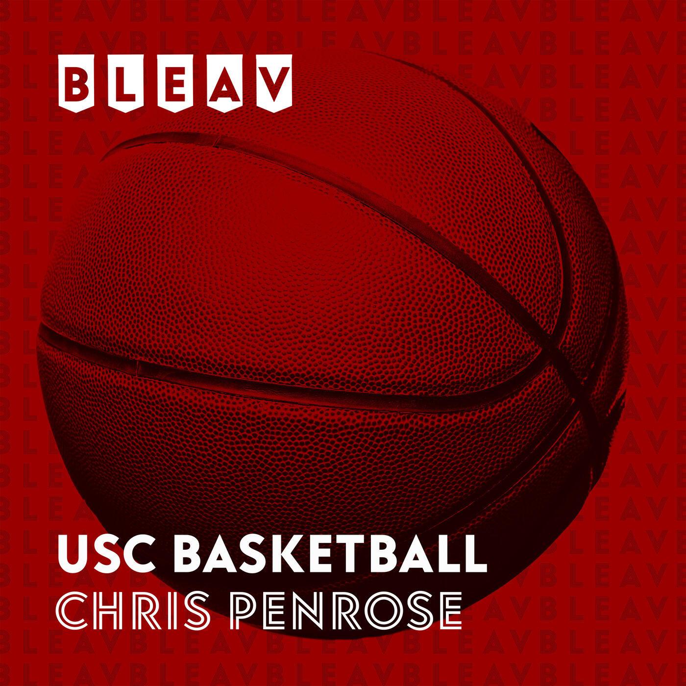 Bleav in USC Basketball with Chris Penrose