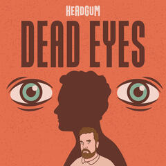 01 - He's Having Second Thoughts - Dead Eyes