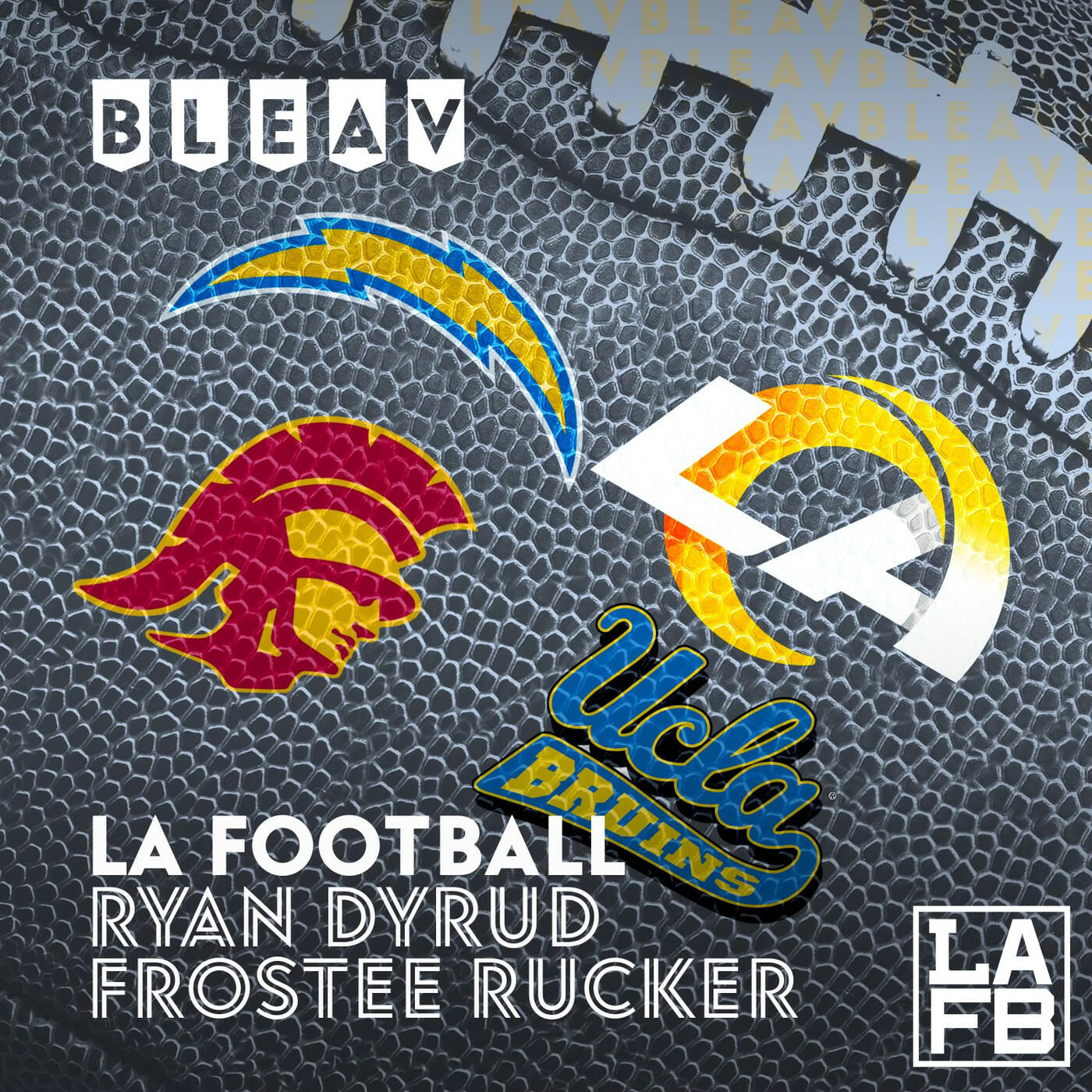 Bleav In LA Football: A Rams, Chargers, Trojans, And Bruins Podcast