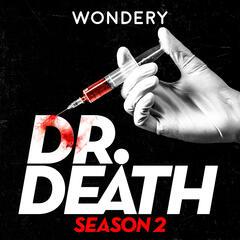Introducing: Dr. Death Season 2 - Dr. Death Season 2: Dr. Fata