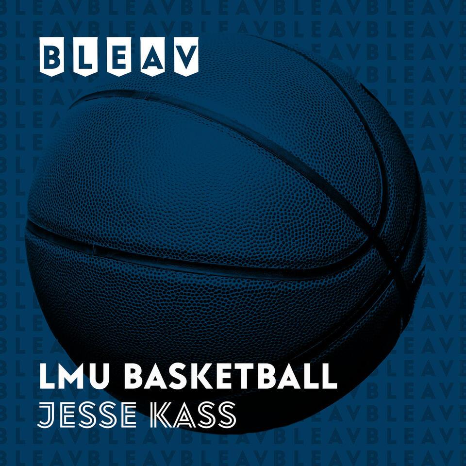 Bleav in LMU Basketball with Jesse Kass