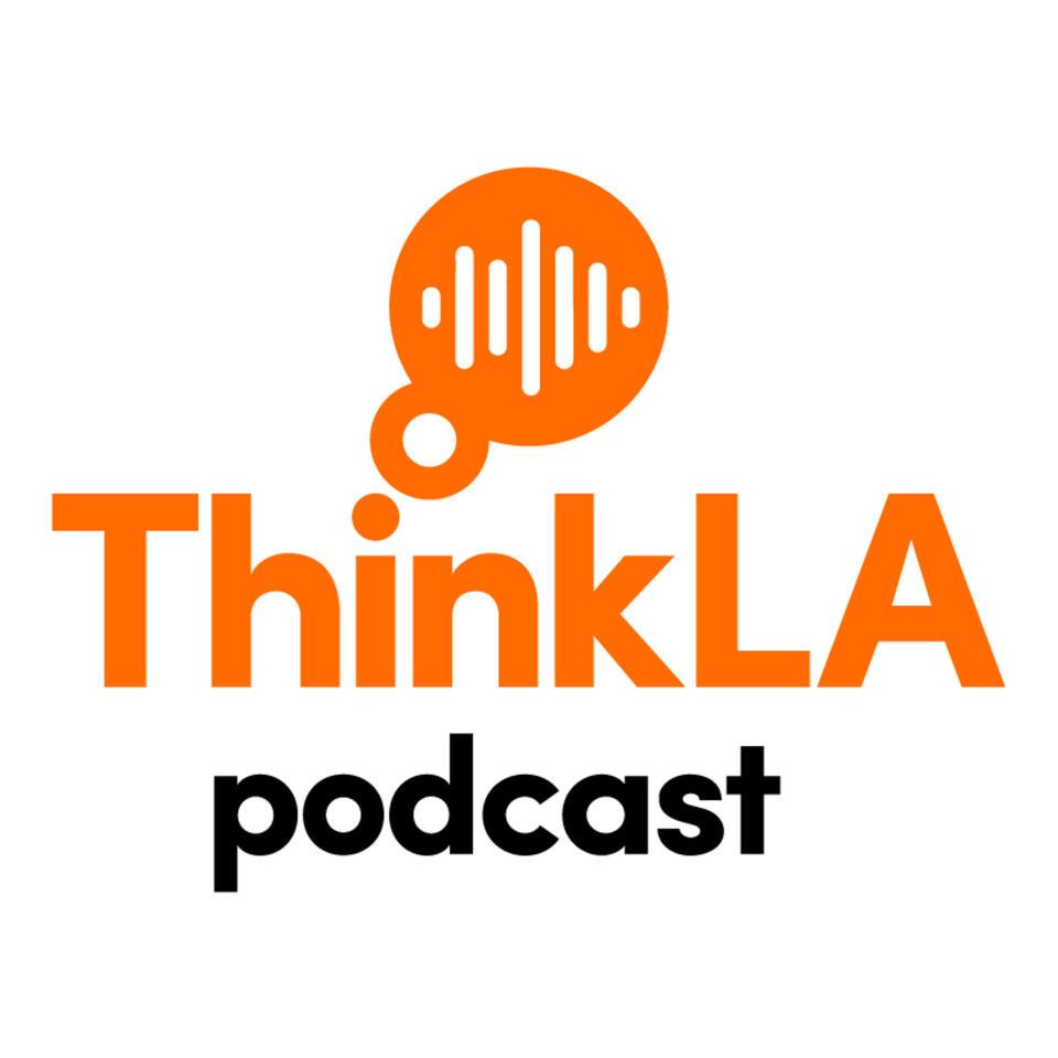 ThinkLA Podcast