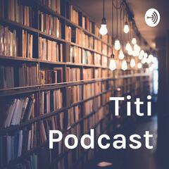 Titi Podcast