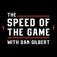 The Speed Of The Game with Dan Gilbert