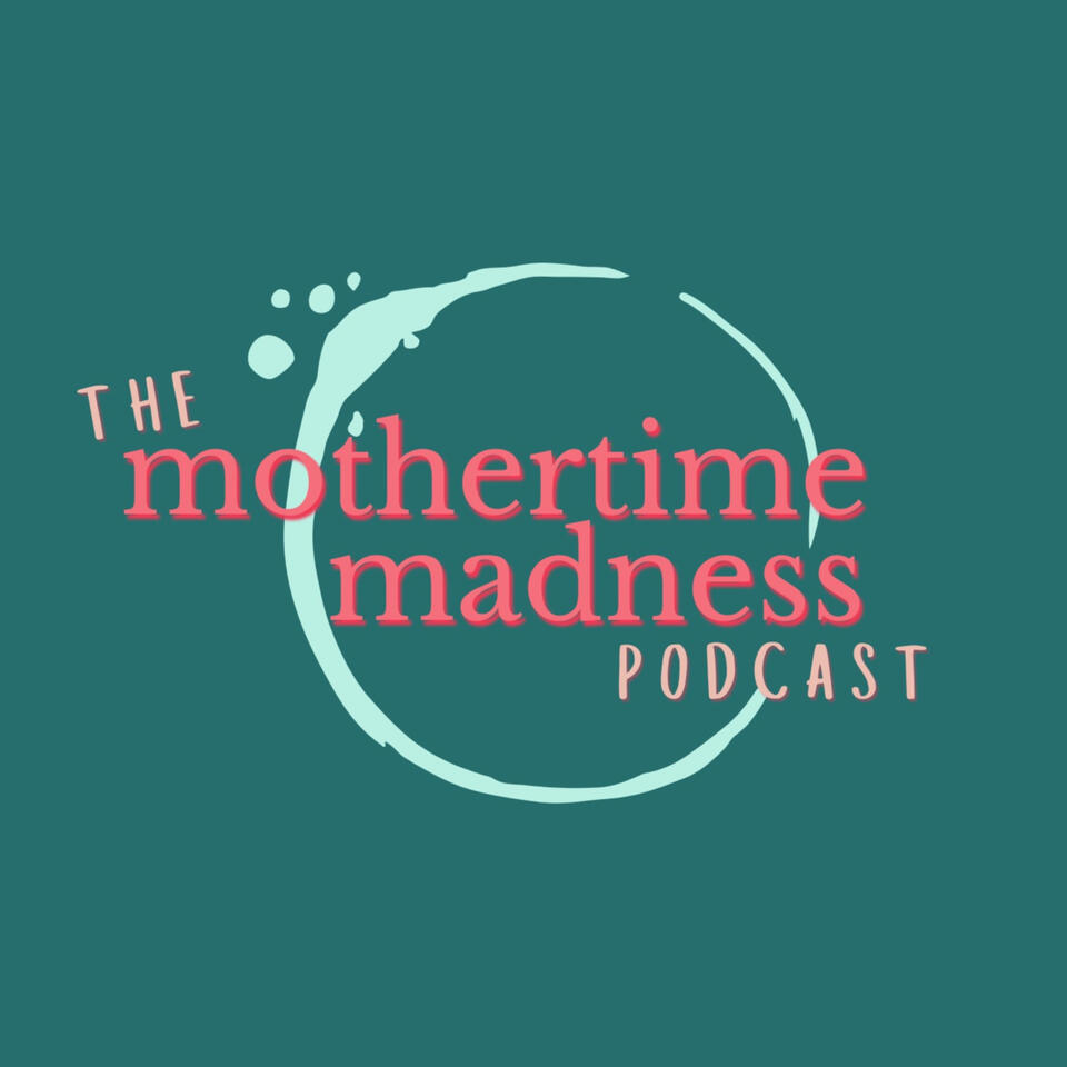 Mothertime Madness