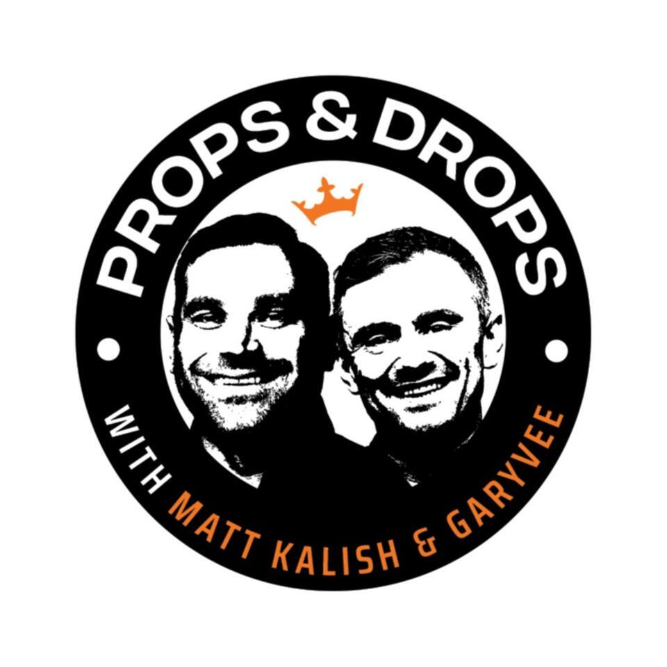 Props & Drops with Matt Kalish & GaryVee