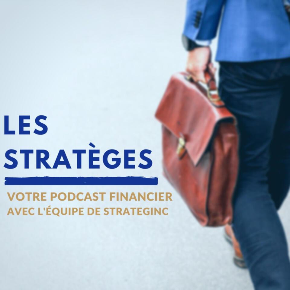 Les Stratèges   Votre Podcast financier