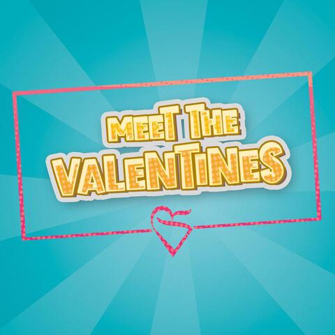 Meet The Valentines