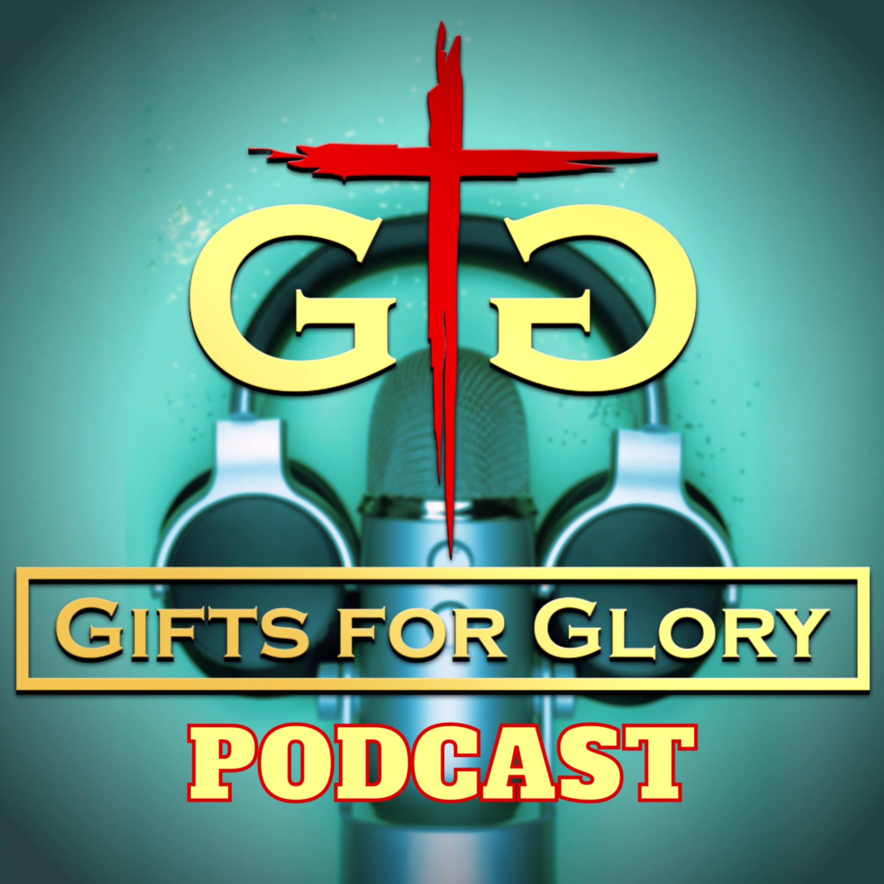 Gifts for Glory Podcast