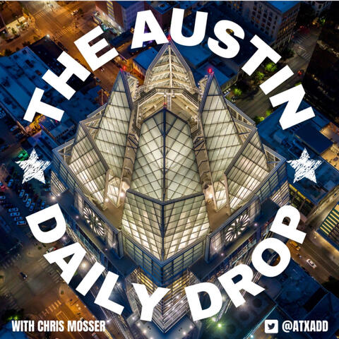 The Austin Daily Drop