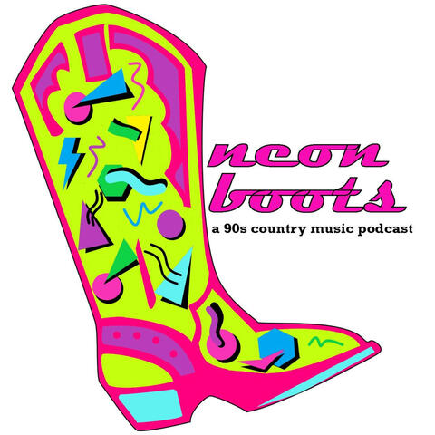 Neon Boots: A 90s Country Music Podcast