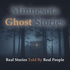 Minnesota Ghost Stories Podcast