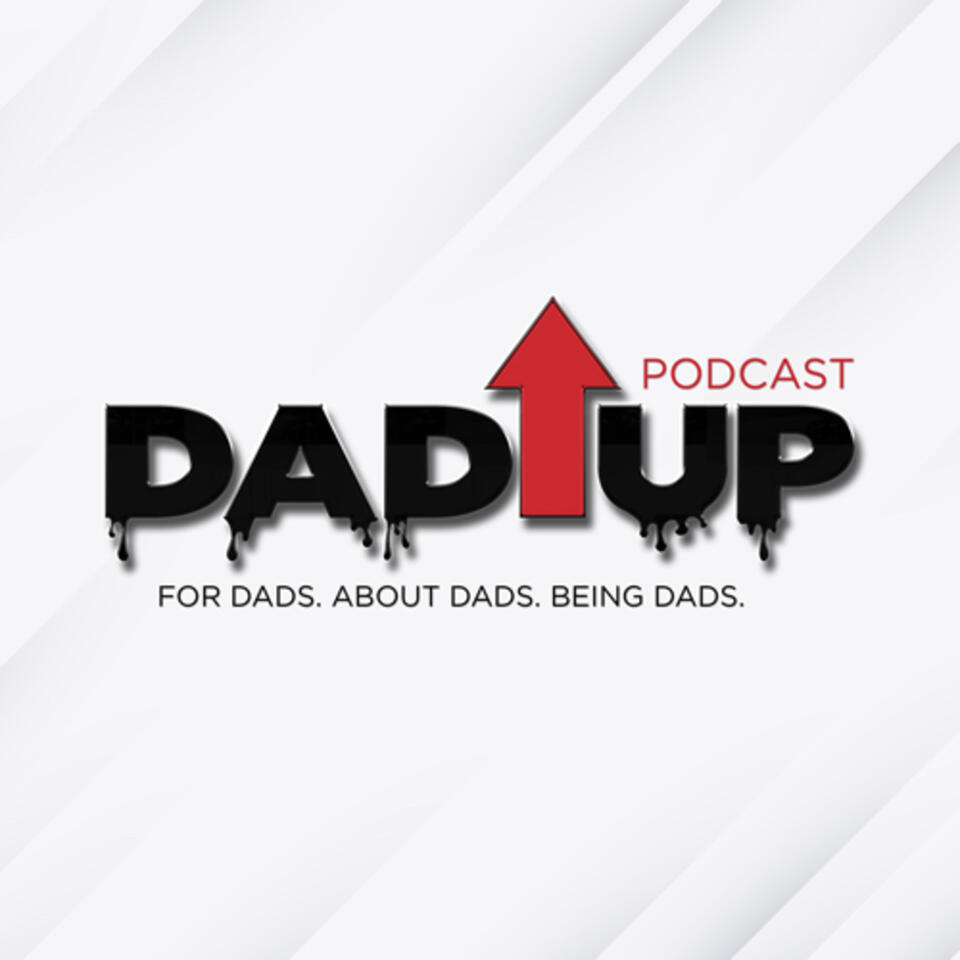 Dad Up Podcast