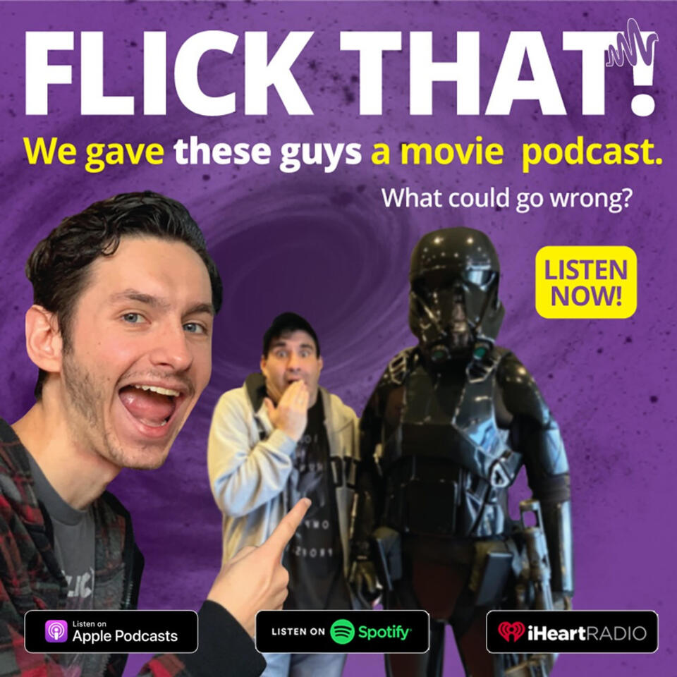 FlickThat Movie Podcast, A Discussion About Movies and TV