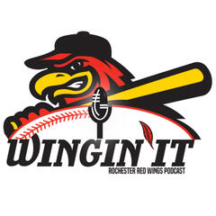 Wingin' It - Official Podcast of the Rochester Red Wings