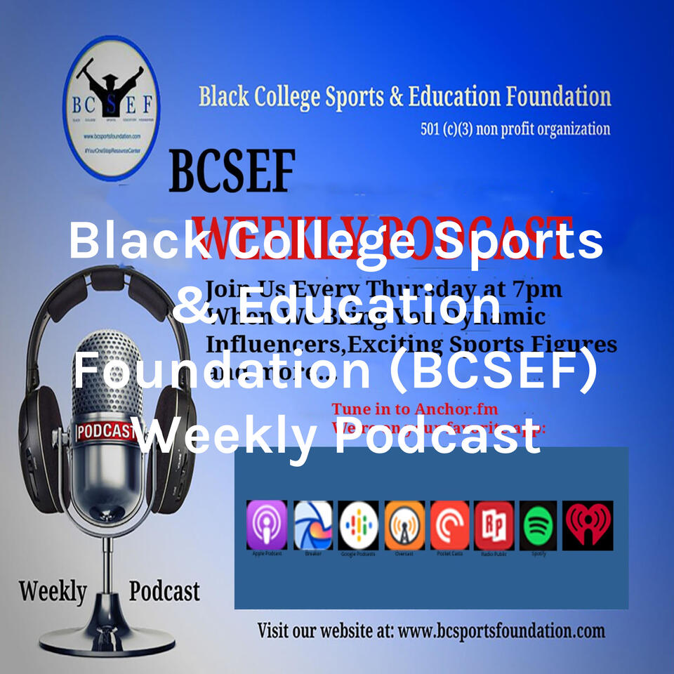 Black College Sports & Education Foundation (BCSEF) Weekly Podcast