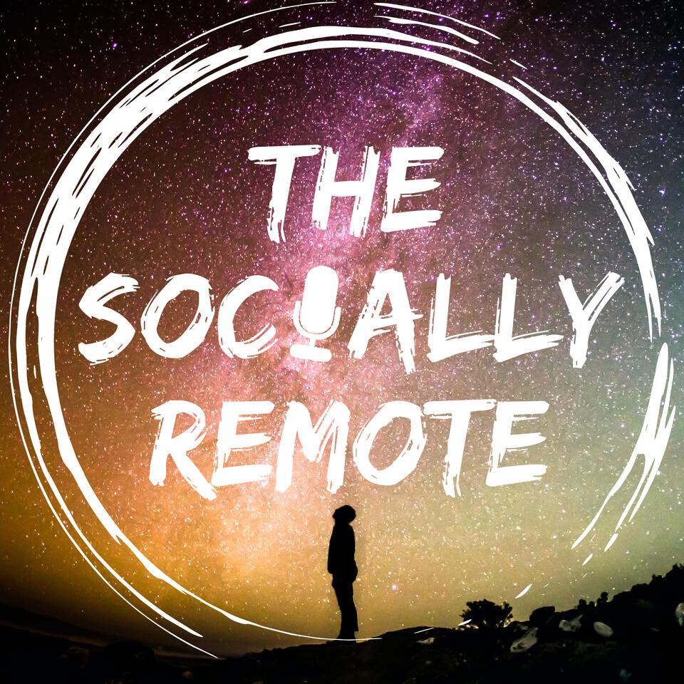 The Socially Remote
