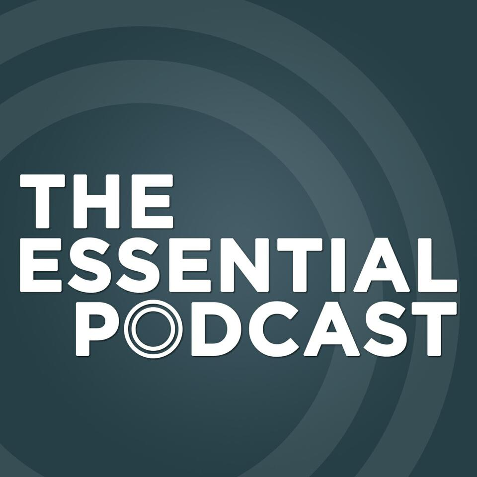 The Essential Podcast