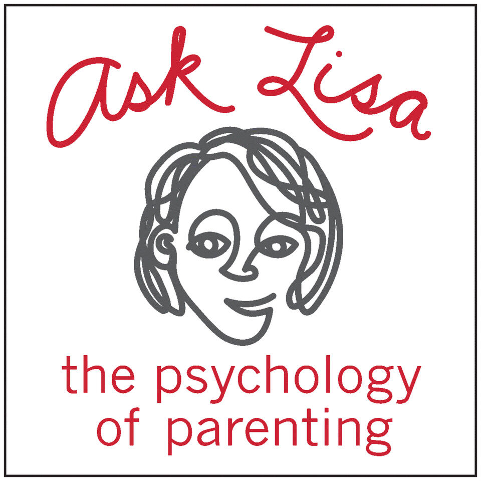 Ask Lisa: The Psychology of Parenting