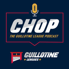 CHOP: The Guillotine League Podcast