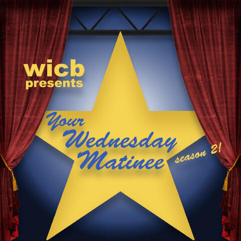 WICB Presents: Your Wednesday Matinee