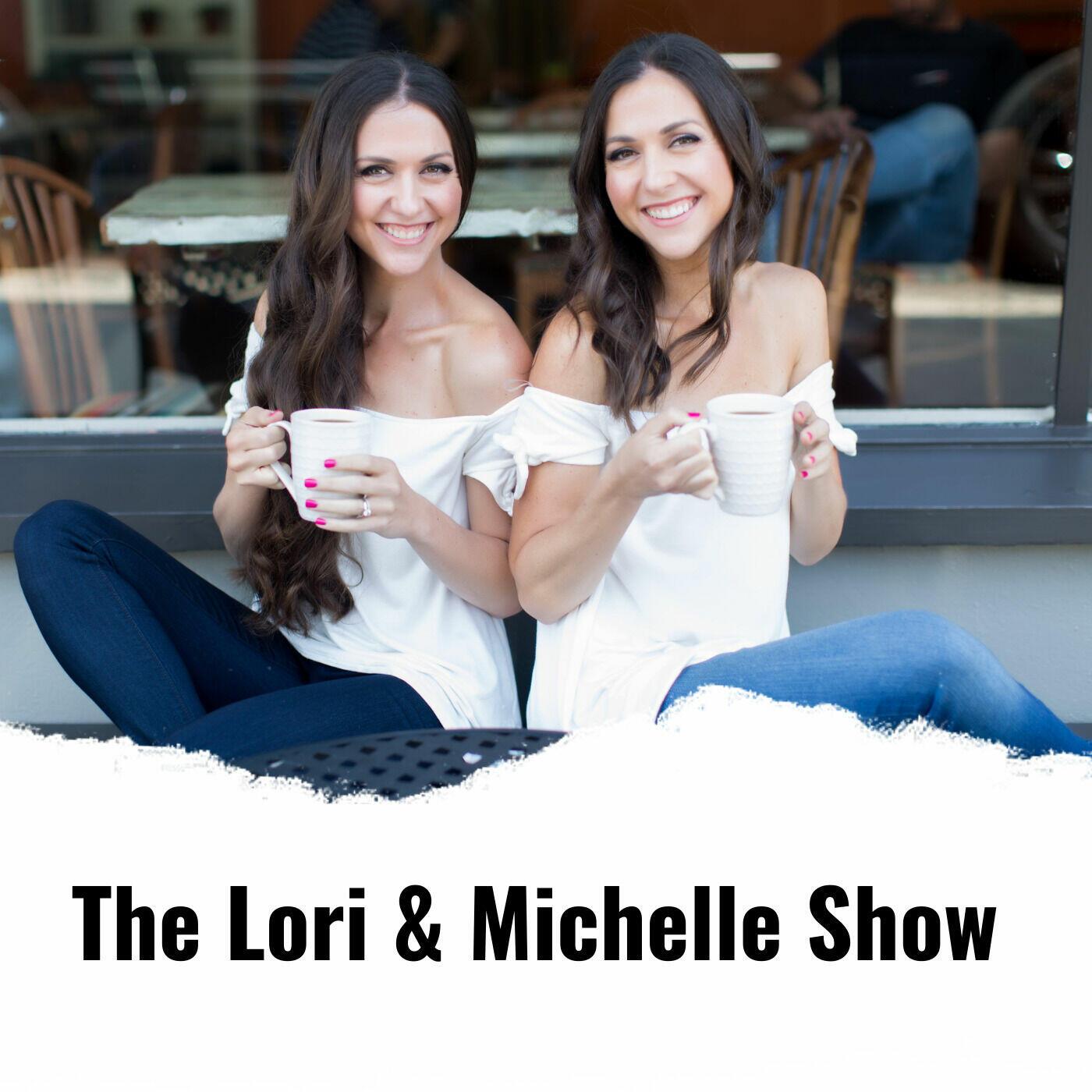 The Lori and Michelle Show