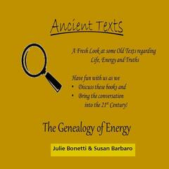 Listen to the Ancient Texts: The Genealogy of Energy Episode - As A
