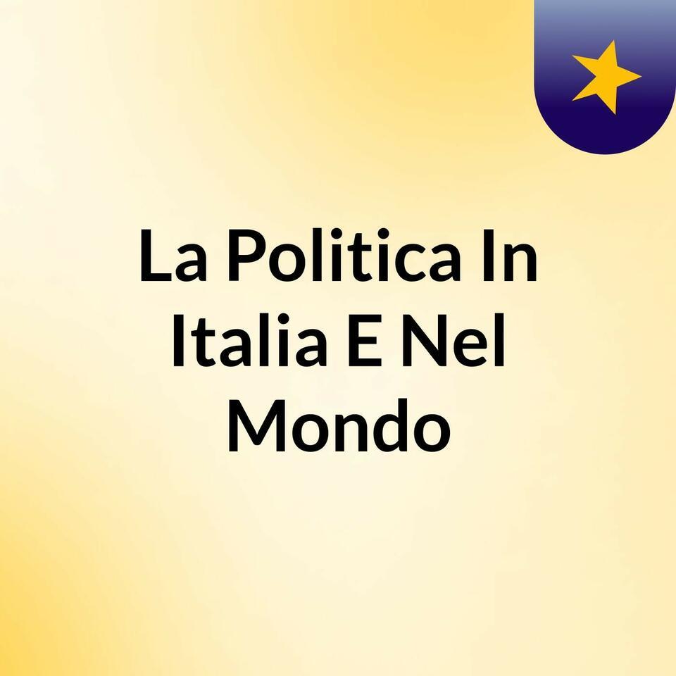 La Politica In Italia E Nel Mondo