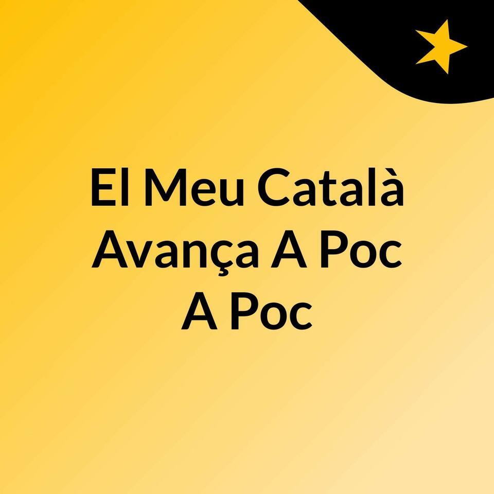 El Meu Català Avança A Poc A Poc
