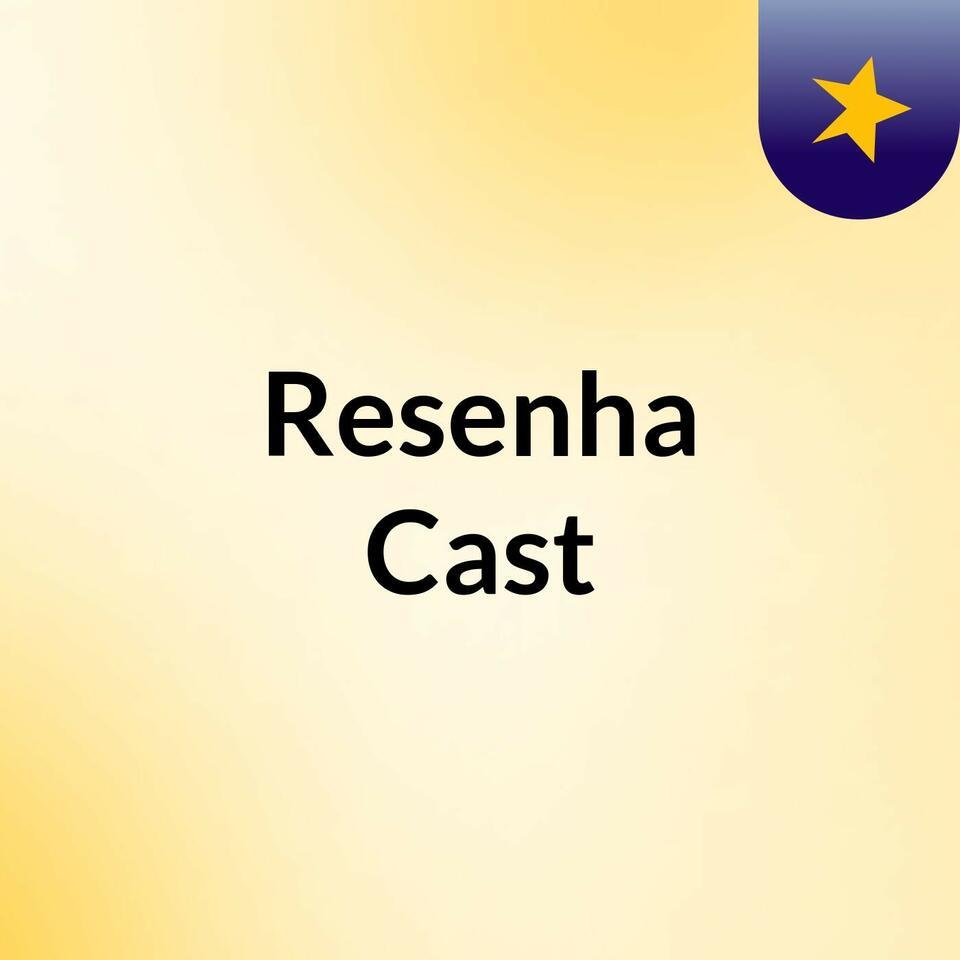 Resenha Cast