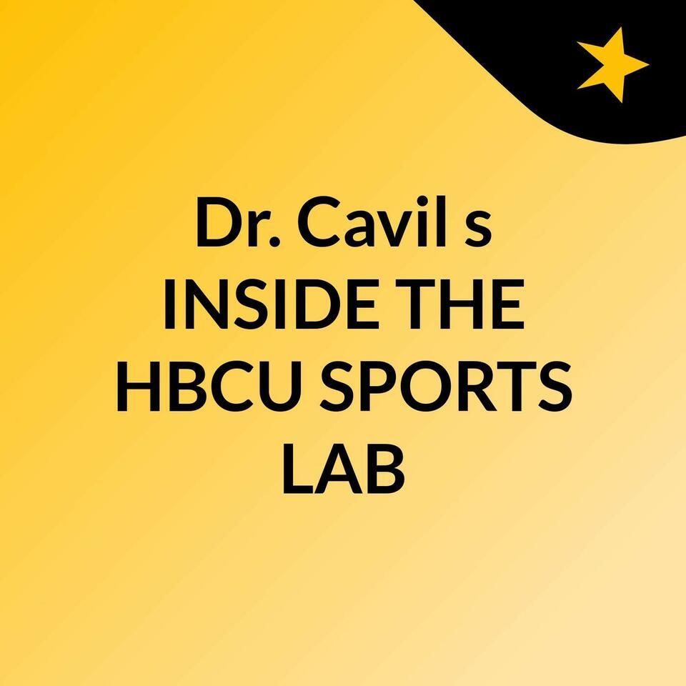 Dr. Cavil's 'INSIDE THE HBCU SPORTS LAB'