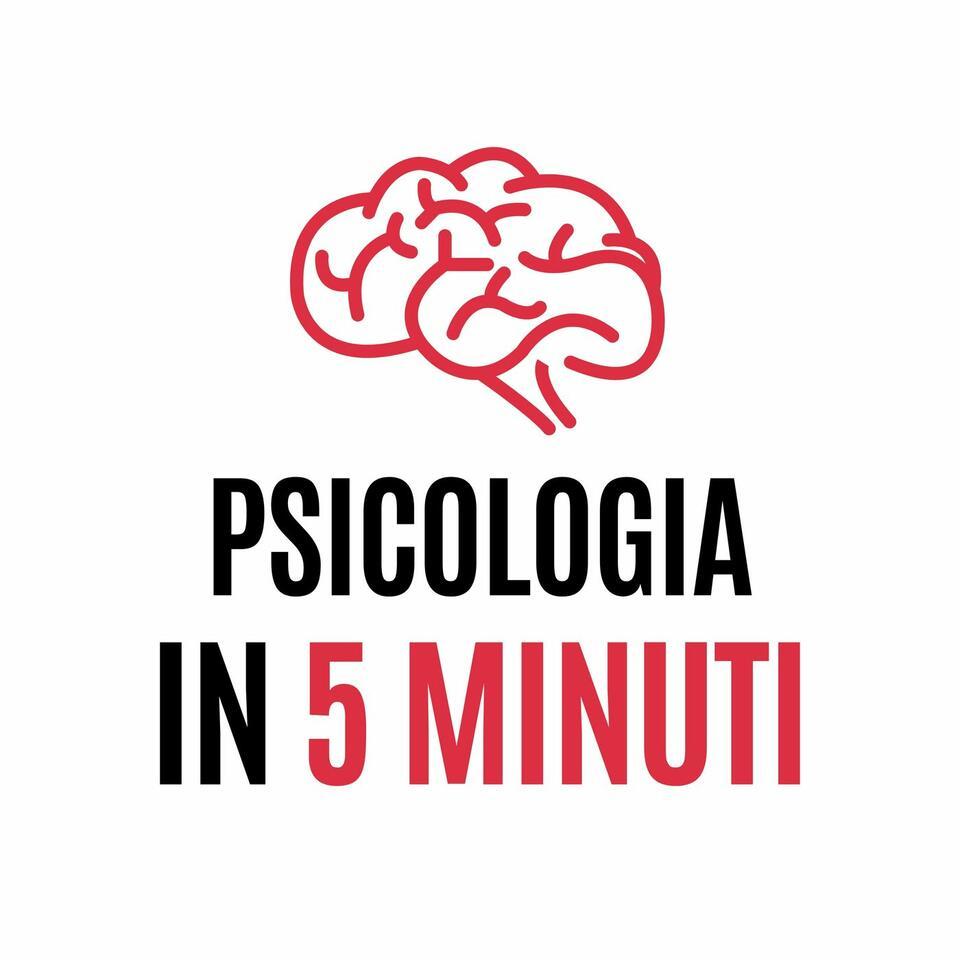 PSICOLOGIA IN 5 MINUTI