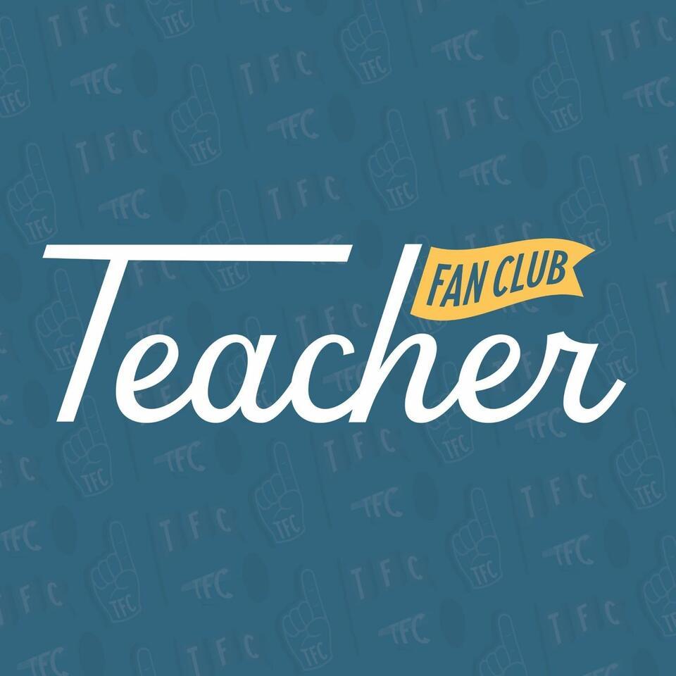 Teacher Fan Club