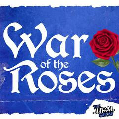 War of the Roses - The Jubal Show