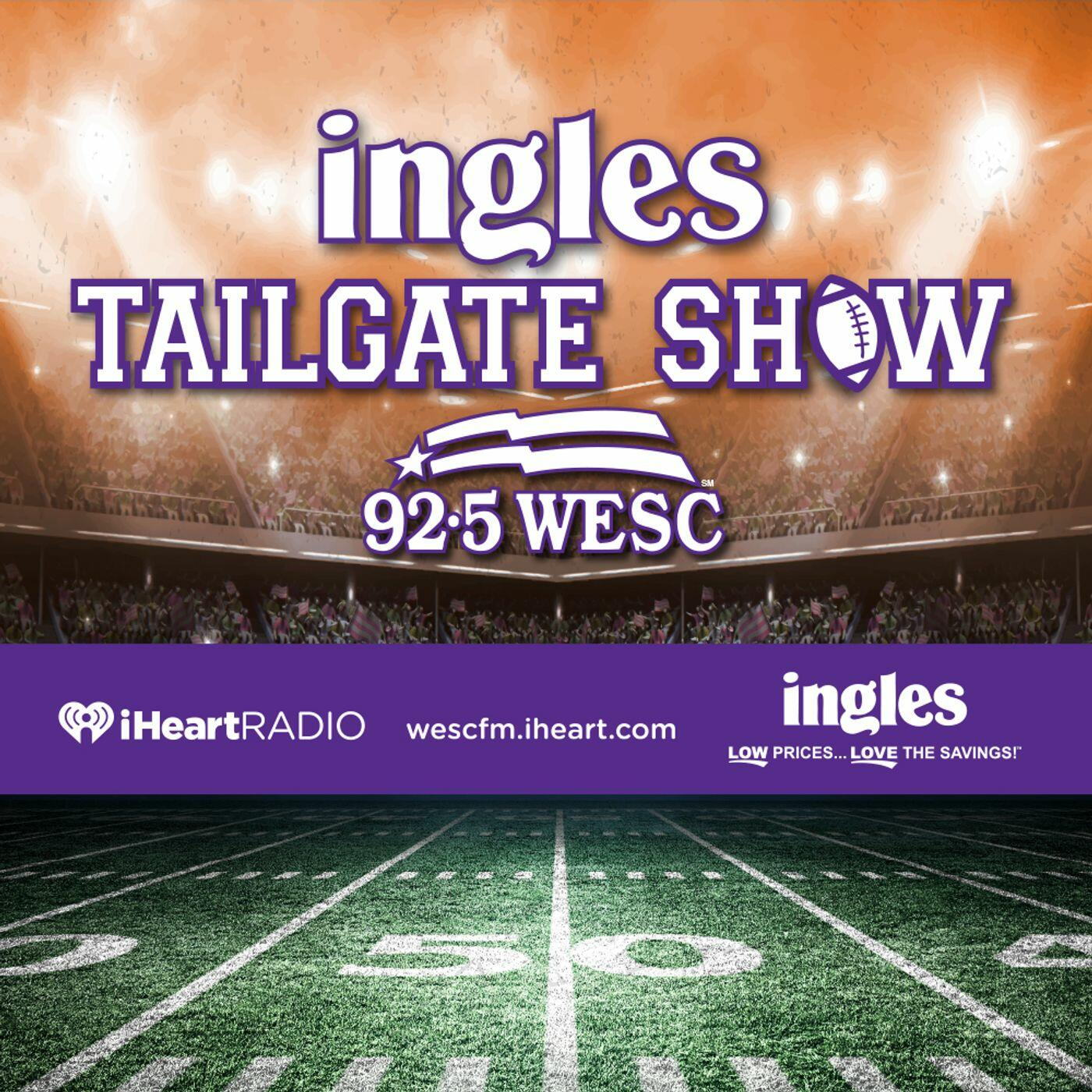 The Ingles Tailgate Show on 92.5 WESC