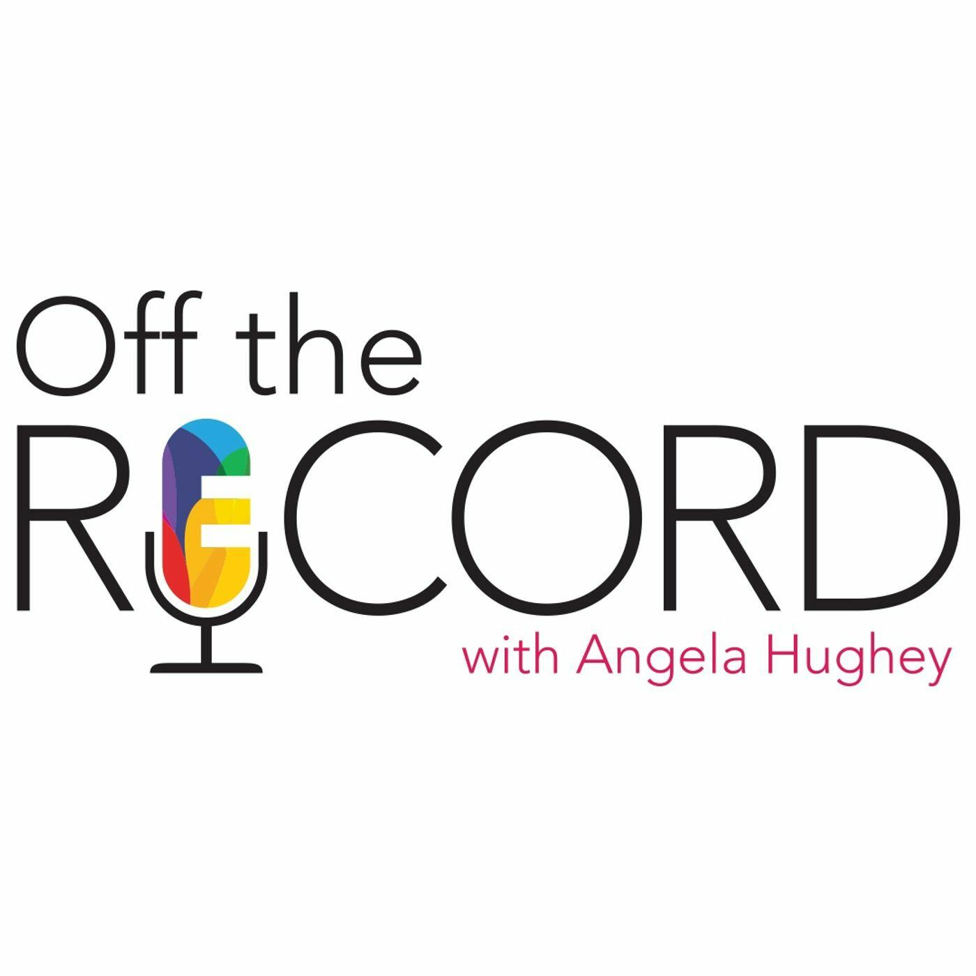 Off The Record W/ Angela Hughey