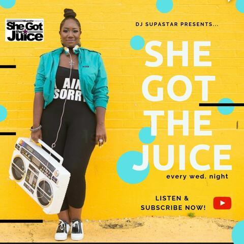 She Got the Juice