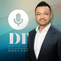 The DTPHD Podcast with David Tian