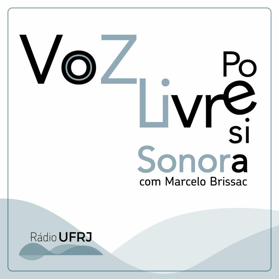 Rádio UFRJ - A Voz Livre - Poesia Sonora