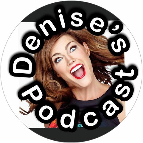 Denise's Podcast