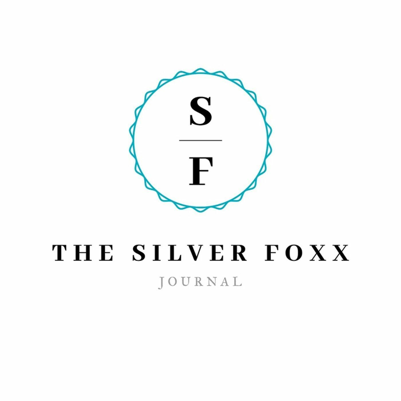 The Silver Foxx Journal Podcast