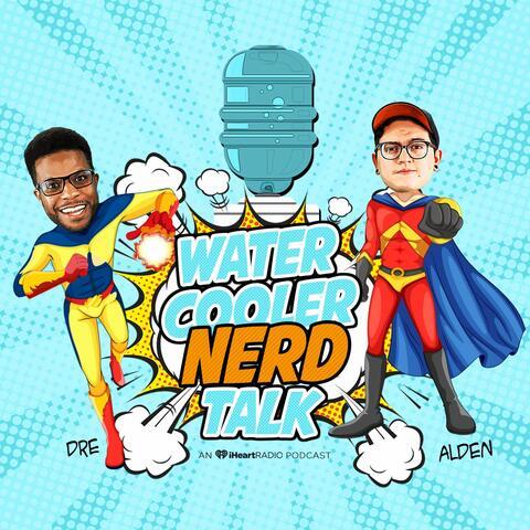 Water Cooler Nerd Talk