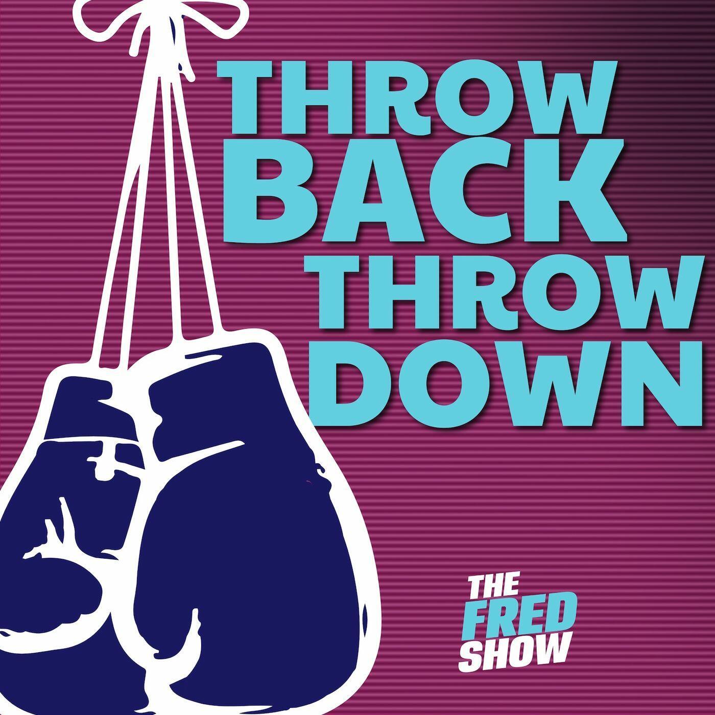 The Fred Show Throwback Throwdown